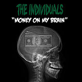 Play & Download Money On My Brain by The Individuals | Napster