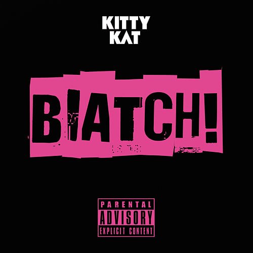 Play & Download Biatch by Kitty Kat | Napster