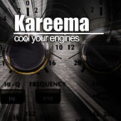 Play & Download Cool Your Engines by Kareema | Napster
