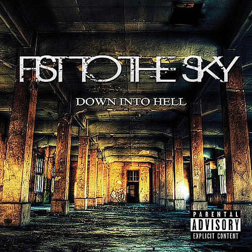 Play & Download Down Into Hell by Fist to the Sky | Napster
