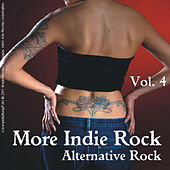 More Indie Rock - Alternative Rock, Vol.4 by Various Artists