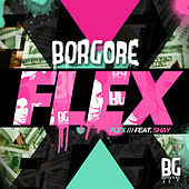 Play & Download Flex EP by Borgore | Napster