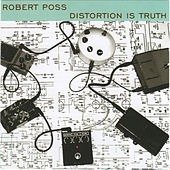 Play & Download Distortion Is Truth by Robert Poss | Napster