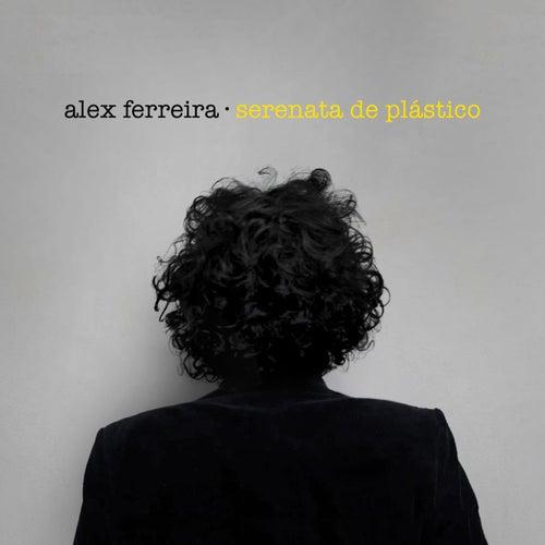 Serenata de plastico EP by Alex Ferreira