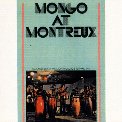 Play & Download Mongo At Montreaux by Mongo Santamaria | Napster