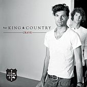 Play & Download Crave by For King & Country | Napster