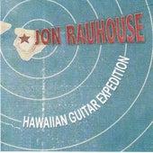 Jon Rauhouse's Hawaiian Guitar Expedition by Jon Rauhouse