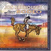 Play & Download Jon Rauhouse's Steel Guitar Rodeo by Jon Rauhouse | Napster