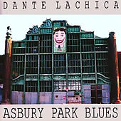 Play & Download Asbury Park Blues by Dante Lachica | Napster