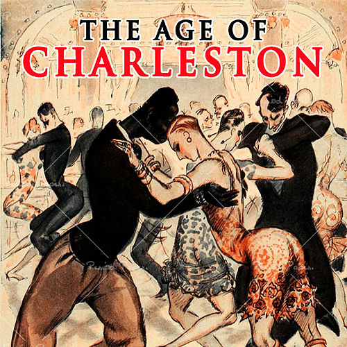 Play & Download The Age Of Charleston by Various Artists | Napster