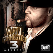 Play & Download Well Connected 3 by Dj Hotday | Napster