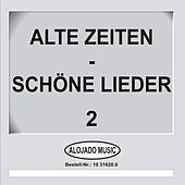 Play & Download Alte Zeiten - Schöne Lieder 2 by Various Artists | Napster