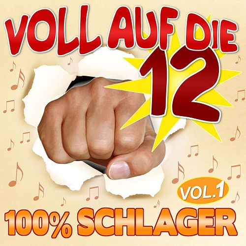 Play & Download Voll Auf Die 12 - 100% Schlager Vol. 1 by Various Artists | Napster