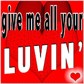 Give Me All Your Luvin' (With Domino, Marvins Room, Why Don't You Love Me?, Want U Back, Young Wild & Free, River Flows In You, Jar Of Hearts, All About Tonight and Take Care) by Various Artists