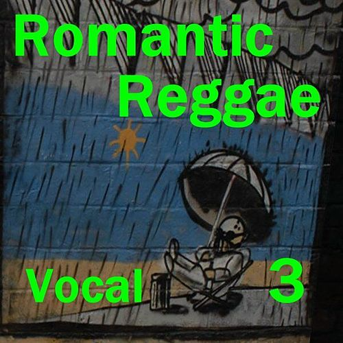 Play & Download Romantic Reggae Vocal 3 by Various Artists | Napster