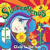 Play & Download Close To The Sun by Stereo Venus | Napster