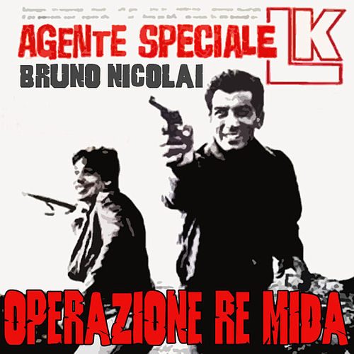 Play & Download Agente L.K. operazione re Mida by Bruno Nicolai | Napster