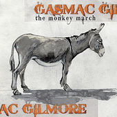 The Monkey March EP by Gasmac Gilmore