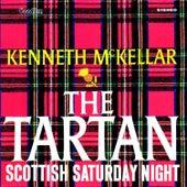 The Tartan & Scottish Saturday Night by Kenneth McKellar