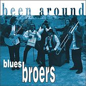Play & Download Been Around by Blues Broers | Napster