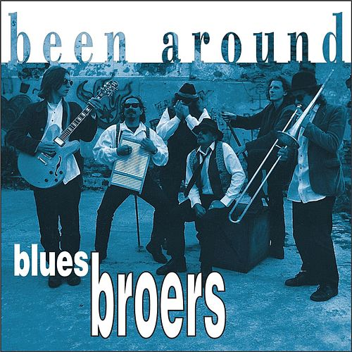 Been Around by Blues Broers