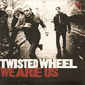 Play & Download We Are Us by Twisted Wheel | Napster