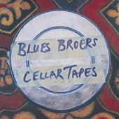 Play & Download The Cellar Tapes by Blues Broers | Napster