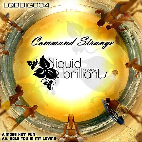 Play & Download More Hot Fun / Hold You in My Loving by Command Strange | Napster
