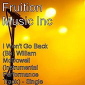 Play & Download I Won't Go Back (Bb) William McDowell (Instrumental Track) by Fruition Music Inc. | Napster