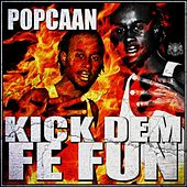 Play & Download Kick Dem fe Fun by Popcaan | Napster
