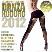 Danza Kuduro 2012! (Kuduro, Brasil House, Kizomba, Merengue, Latin House, Salsa, Bachata, Reggaeton) by Various Artists