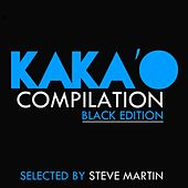 Play & Download Kaka'o Compilation (Black Edition: Selection By Steve Martin) by Various Artists | Napster