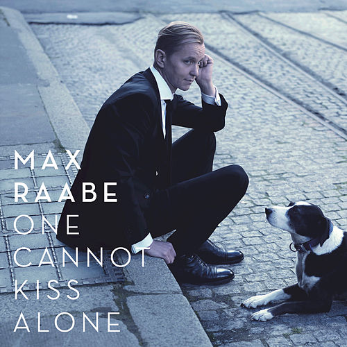Play & Download One Cannot Kiss Alone by Max Raabe | Napster