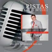 Play & Download Pistas - Nada Es Imposible by Ericson Alexander Molano | Napster