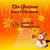 The Glorious Sound of Christmas! 55 Classical Masterpieces by Various Artists