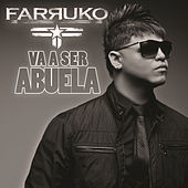 Play & Download Va A Ser Abuela by Farruko | Napster