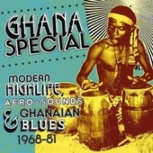 Ghana Special: Modern Highlife, Afro Sounds & Ghanaian Blues 1968-81 by Various Artists