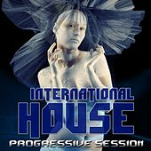 Play & Download International House (Progressive Session) by Various Artists | Napster
