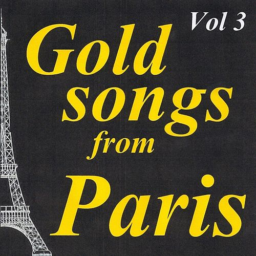Play & Download Gold Songs from Paris, Vol. 3 by Various Artists | Napster
