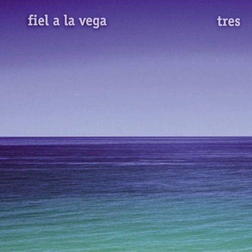 Tres by Fiel A La Vega