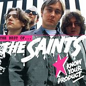 Know Your Product - The Best Of The Saints by The Saints