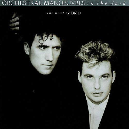 The Best Of Orchestral Manoeuvres In The Dark by Orchestral Manoeuvres in the Dark (OMD)