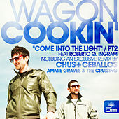 Play & Download Come Into the Light (feat. Roberto Q. Ingram) [Part 2] by Wagon Cookin' | Napster