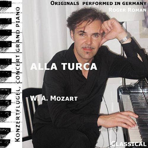Alla Turca (feat. Roger Roman) - Single by Wolfgang Amadeus Mozart