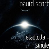 Play & Download Gladiolla - From Cirque Dreams - Single by David Scott | Napster