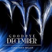 Play & Download Goodbye December - Single by Jonathan Miller | Napster