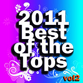 Play & Download 2011 Best of the Tops Vol. 2 by 2011 Top Artists | Napster