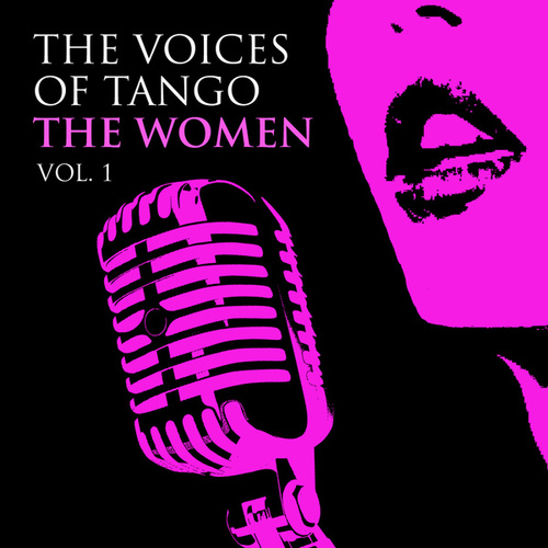Play & Download The Voices of Tango - The Women, Vol 1 by Various Artists | Napster