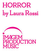 Play & Download Horror By Laura Rossi: Horror Film Music by Laura Rossi | Napster