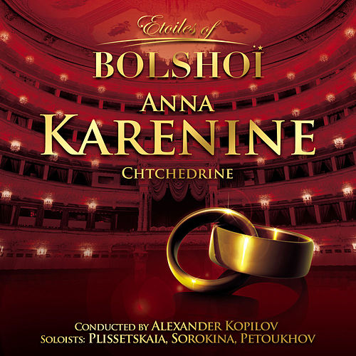 Play & Download Chtchedrine: Anna Karenine (Etoiles of Bolshoï) by Bolshoï National Theatre | Napster